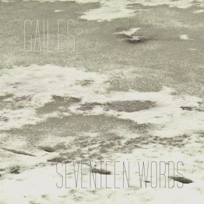Gailes - Seventeen Words