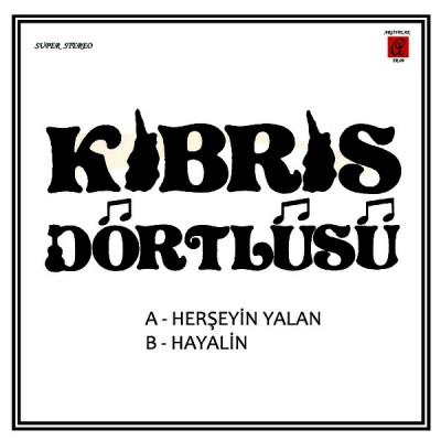 Kıbrıs Dörtlüsü - Herşeyin Yalan / Hayalin