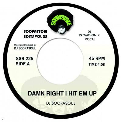 DJ Soopasoul - Damn Right I Hit Em Up (Vocal Mix) / Damn Right I Hit Em Up (Inst. Mix)