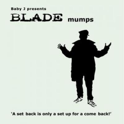 Blade - Baby J Presents: Mumps