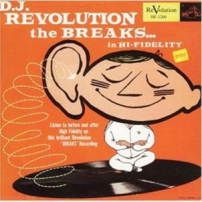 DJ Revolution - The Breaks... In Hi-Fidelity