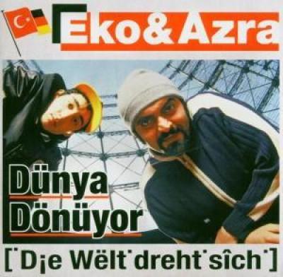 Eko Fresh & Azra - Dünya Dönüyor (Die Welt Dreht Sich)