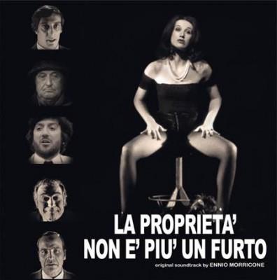 Ennio Morricone - La Proprieta' Non E' Piu' Un Furto (Colonna Sonora Originale Del Film)