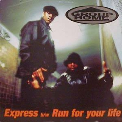 Group Home - Express / Run For Your Life