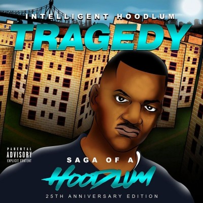 Intelligent Hoodlum - Tragedy - Saga Of A Hoodlum (25th Anniversary Edition)