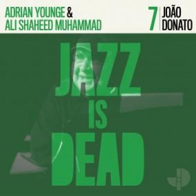 Joao Donato / Adrian Younge / Ali Shaheed Muhammad - Jazz Is Dead 007