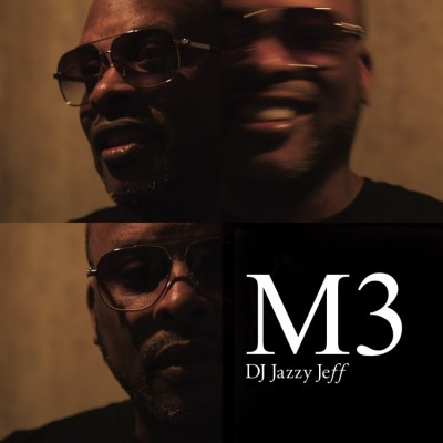 DJ Jazzy Jeff - M3 (Gatefold 2LP)