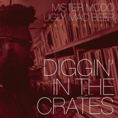Mister Modo & Ugly Mac Beer - Diggin' In The Crates (Feat F. Stokes)