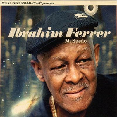 Ibrahim Ferrer - Mi Sueño