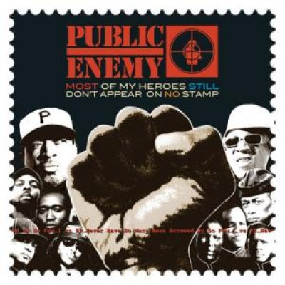 Public Enemy - Most Of My Heroes Still Don't Appear On No Stamp