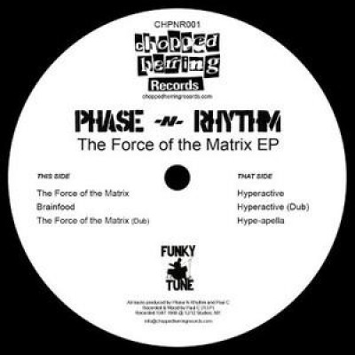 Phase N' Rhythm - The Force Of The Matrix EP