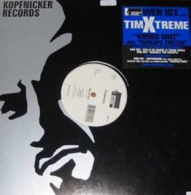 Tim Xtreme - Weird Shit / Schlips Treten