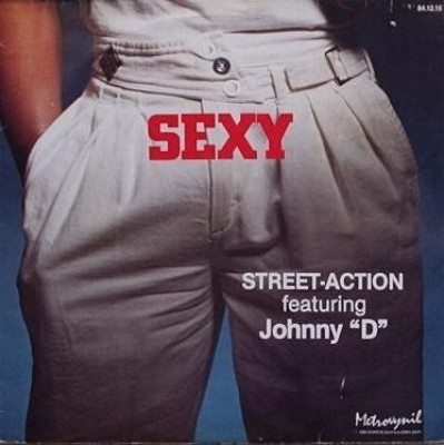 """Street Action feat. Johnny """"D"""" - Sexy High School Lady / Uptown Message"""