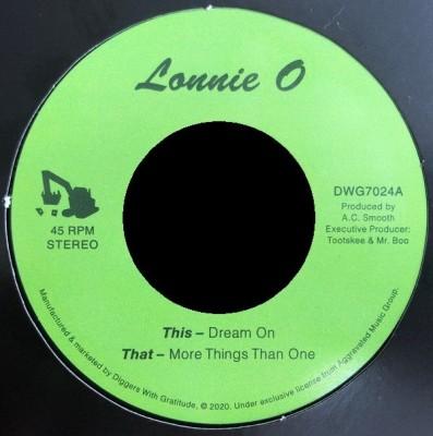 Lonnie O - Dream On / More Things Than One