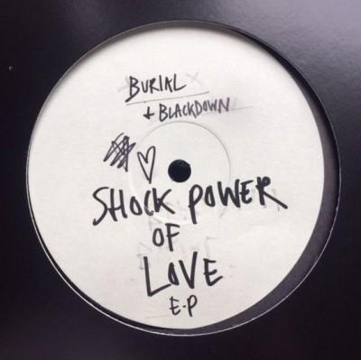 Burial + Blackdown - Shock Power Of Love E.P.