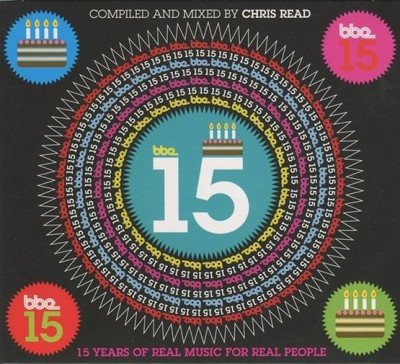 Chris Read - BBE: 15 Years Of Real Music For Real People