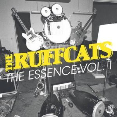 Ruffcats, The - The Essence Volume 1