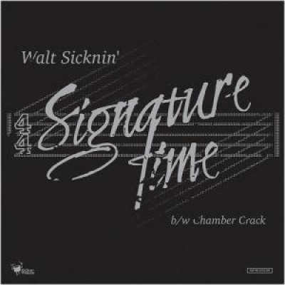 Walt Sicknin - Signature Time