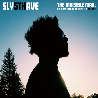 Sly 5th Ave -  The Invisible Man: An Orchestral Tribute To Dr. Dre