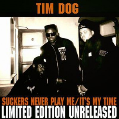 Tim Dog - Suckers Never Play Me / It's My Time