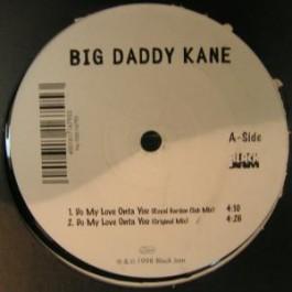 Big Daddy Kane - Uncut Pure (Remix) / Do My Love Onta You