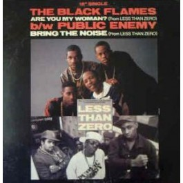 Public Enemy / Black Flames - Are You My Woman/ Bring The Noise