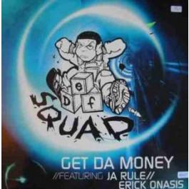 Def Squad - Get Da Money (ft Ja Rule &Erick Onasis)