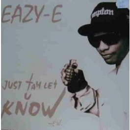 Eazy E - Just Tah Let U Know