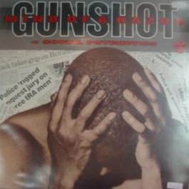 Gunshot - Mind Of A Razor/ Social Psychotic