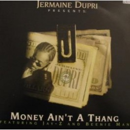 Jermaine Dupri - Money Ain´t A Thang ( feat Jay-Z & Beenie Man)