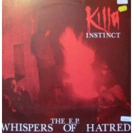 Killa Instinct - Whispers Of Hatred E.P.