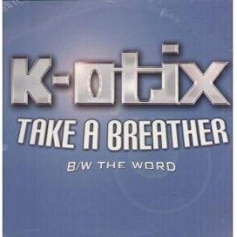 K-Otix - Take A Breather / The Word