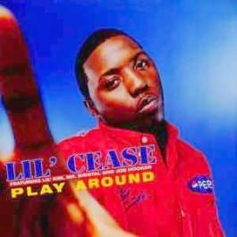 Lil Cease - Play Around ( ft Lil Kim, Mr Bristal & Joe Hooker)