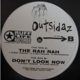 Outsidaz - The Rah Rah / Don't Look Now