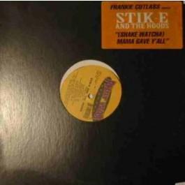 Stik.E And The Hoods - Shake Whatcha Mama Gave Y´all