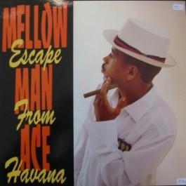 Mellow Man Ace - Escape From Havana