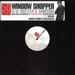 50 Cent - Window Shopper / Hustler's Ambition