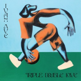 Ivan Ave - Triple Double Love / Phone Won't Charge
