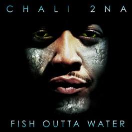 Chali 2na - Fish Outta Water