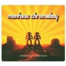 Montana Chromeboy - American Massage