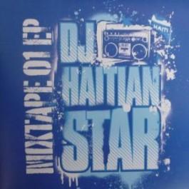 DJ Haitian Star (Torch) - Mixtape 01