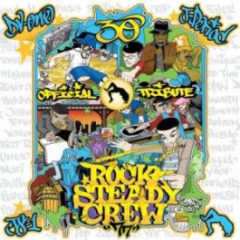 Dj Js-1, J-Period, DV-One - Official Rock Steady Crew 30th