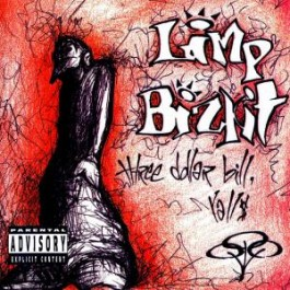 Limp Bizkit - Three Dollar Bill, Yall$