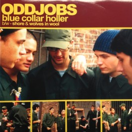 Oddjobs - Blue Collar Holler / Shore / Wolves In Wool