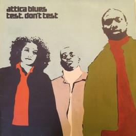 Attica Blues - Test. Don't Test