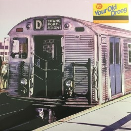 Your Old Droog - Transportation
