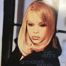 Faith Evans - Ain't Nobody / Kissing You
