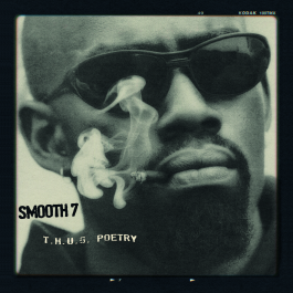 Smooth 7 - T.H.U.G. Poetry