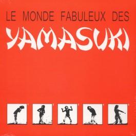 Yamasuki - Le Monde Fabuleux Des Yamasuki
