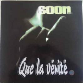 Soon E MC - Que La Vérité